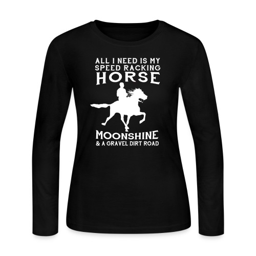 All I Need is my Speed Racking Horse - Women's Long Sleeve Jersey T-Shirt