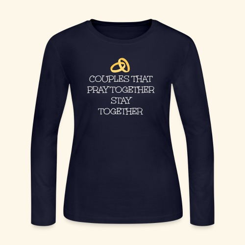 COUPLES THAT PRAY TOGETHER STAY TOGETHER - Women's Long Sleeve Jersey T-Shirt
