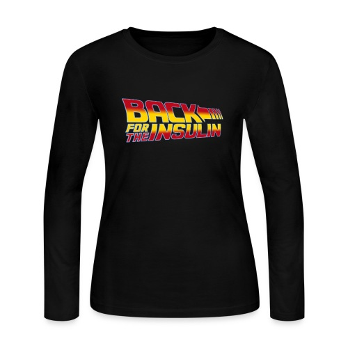 Back For The Insulin - Women's Long Sleeve Jersey T-Shirt