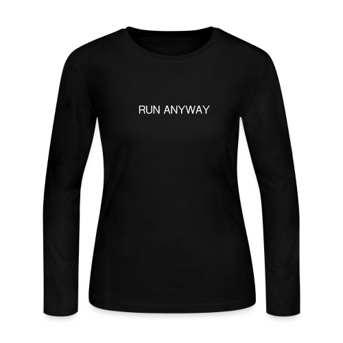 RUN ANYWAY - Women's Long Sleeve Jersey T-Shirt