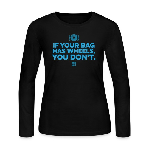 Only your bag has wheels - Women's Long Sleeve Jersey T-Shirt