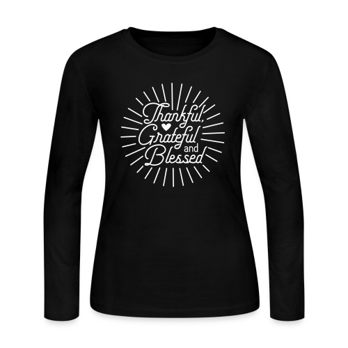 Thankful, Grateful and Blessed Design - Women's Long Sleeve T-Shirt
