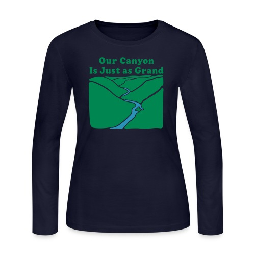 Our Canyon is Just as Grand - Women's Long Sleeve T-Shirt