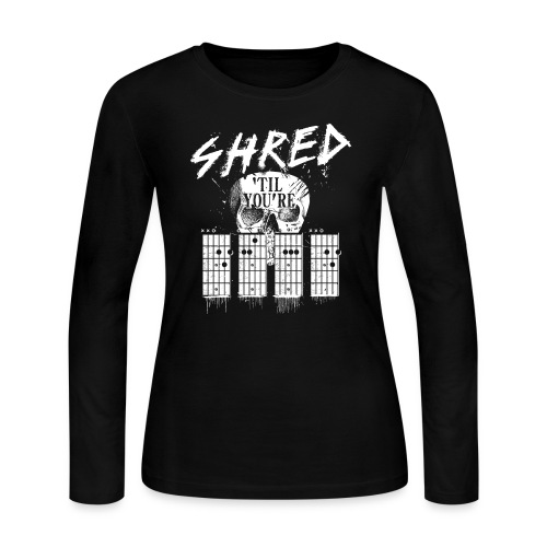 Shred 'til you're dead - Women's Long Sleeve Jersey T-Shirt