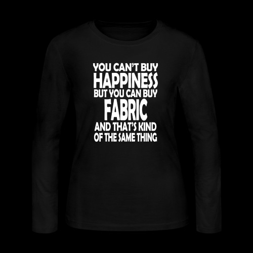 Fabric is Happiness - Women's Long Sleeve Jersey T-Shirt