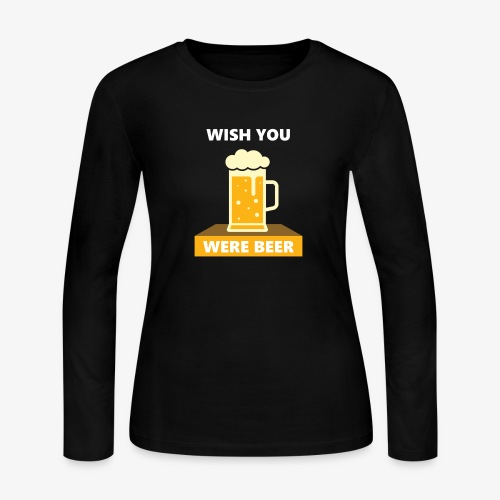 wish you were beer - Women's Long Sleeve Jersey T-Shirt