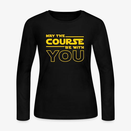 May The Course Be With You - Women's Long Sleeve Jersey T-Shirt