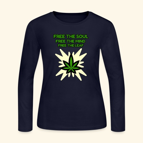 FREE THE SOUL - FREE THE MIND - FREE THE LEAF - Women's Long Sleeve Jersey T-Shirt