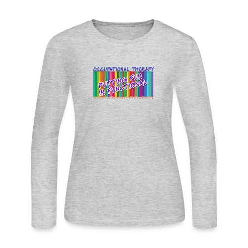 Occupational Therapy Putting the fun in functional - Women's Long Sleeve Jersey T-Shirt