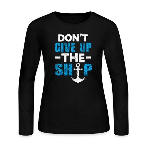 Dont Give Up The Ship - Women's Long Sleeve Jersey T-Shirt