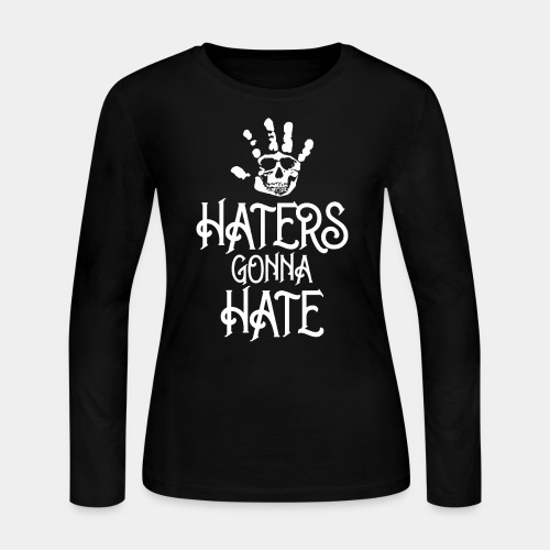 haters gonna hate - Women's Long Sleeve Jersey T-Shirt