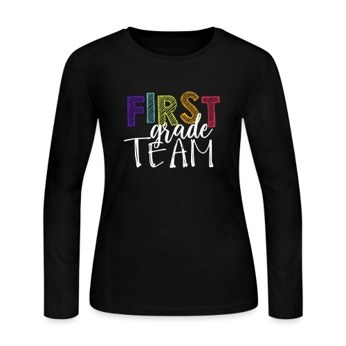 First Grade Team Grade Level Team Teacher T-Shirts - Women's Long Sleeve Jersey T-Shirt