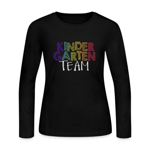 Kindergarten Team Grade Level Team Teacher T-Shirt - Women's Long Sleeve Jersey T-Shirt