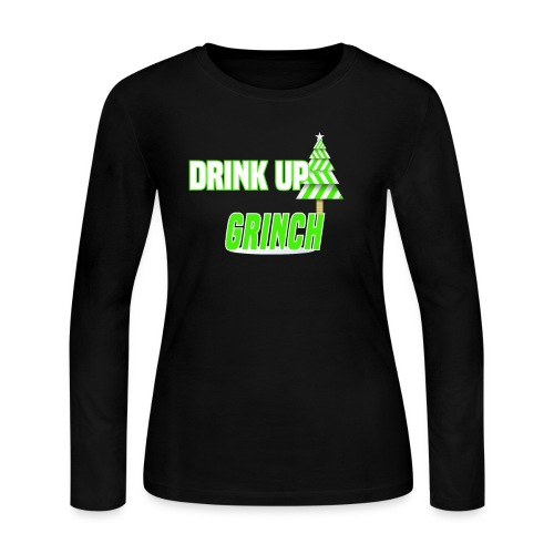 Drink Up Grinches Funny Christmas Xmas Drinking - Women's Long Sleeve Jersey T-Shirt