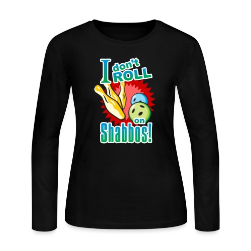 I Don't Roll on Shabbos - Women's Long Sleeve Jersey T-Shirt