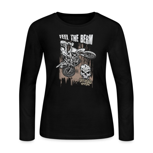 Motocross Feel The Berm - Women's Long Sleeve Jersey T-Shirt