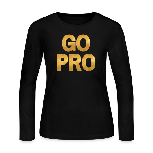 GO PRO - Gold Foil Look - Women's Long Sleeve Jersey T-Shirt