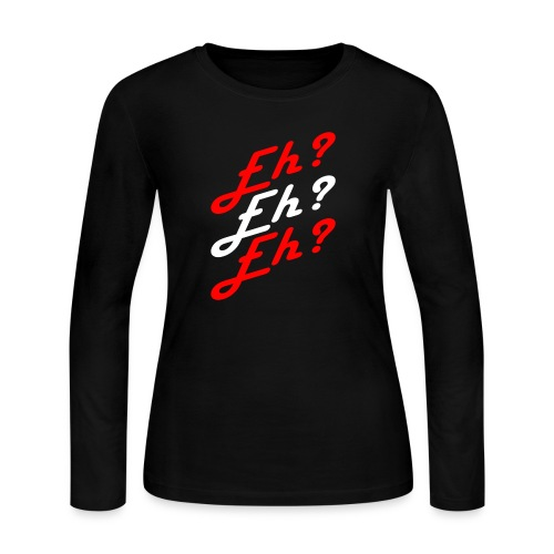 Eh? - Women's Long Sleeve Jersey T-Shirt