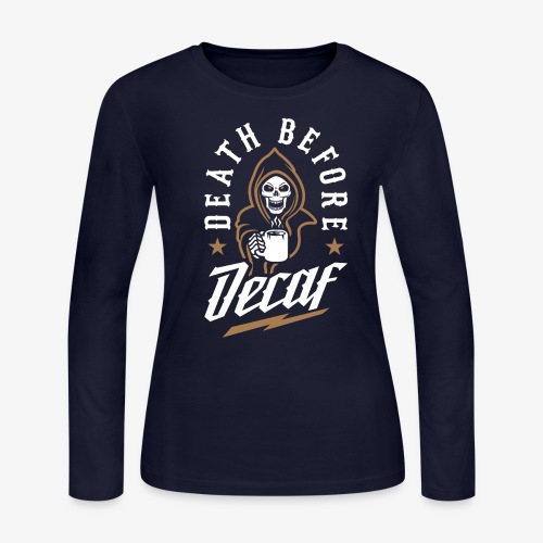 Death Before Decaf - Women's Long Sleeve Jersey T-Shirt