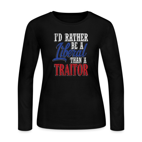 Rather Liberal Than Traitor - Women's Long Sleeve Jersey T-Shirt