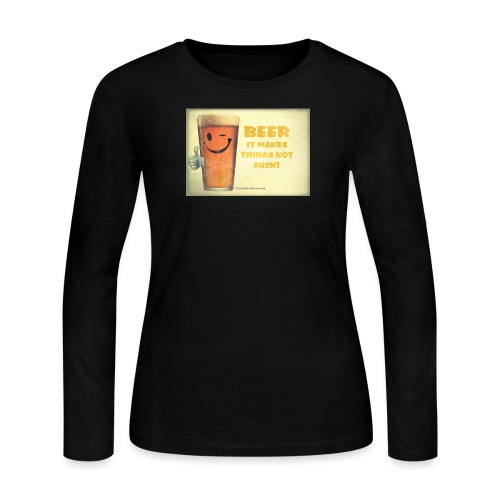 Beer It Makes Things Not Suck - Women's Long Sleeve Jersey T-Shirt
