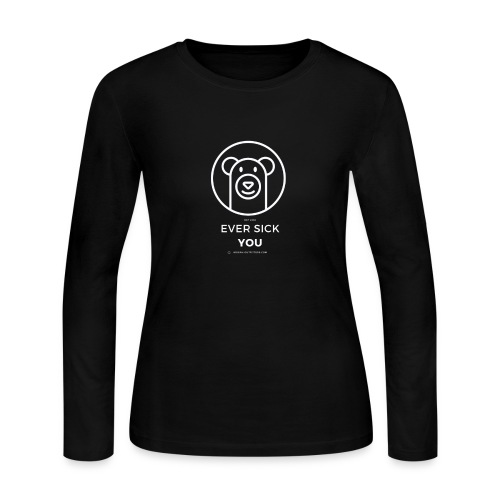 Ever Sick You - Women's Long Sleeve Jersey T-Shirt