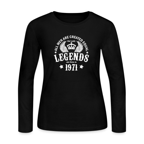 Legends are Born in 1971 - Women's Long Sleeve Jersey T-Shirt