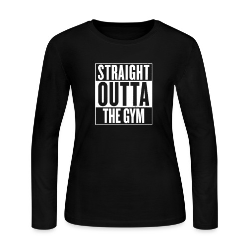Straight Outta The Gym - Women's Long Sleeve Jersey T-Shirt