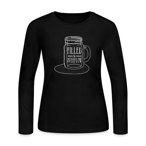 Filled to Overflow White - Women's Long Sleeve Jersey T-Shirt
