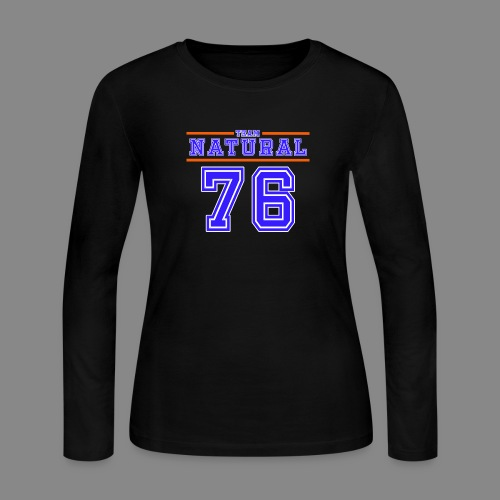 Team Natural 76 - Women's Long Sleeve Jersey T-Shirt