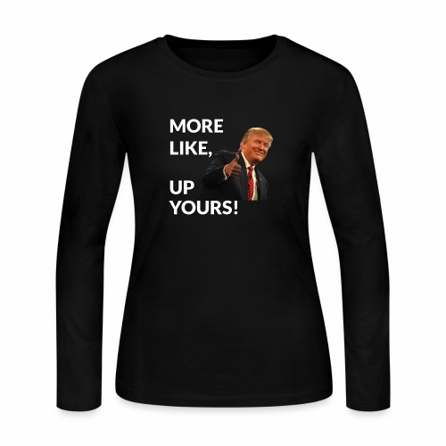 Up Yours - Trump Edition - Women's Long Sleeve Jersey T-Shirt