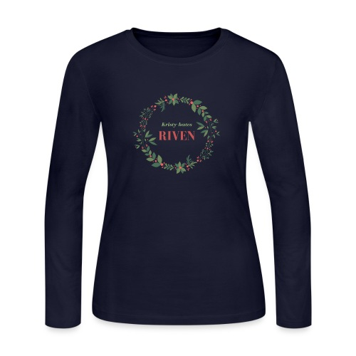 Kristy hates Riven - Women's Long Sleeve Jersey T-Shirt