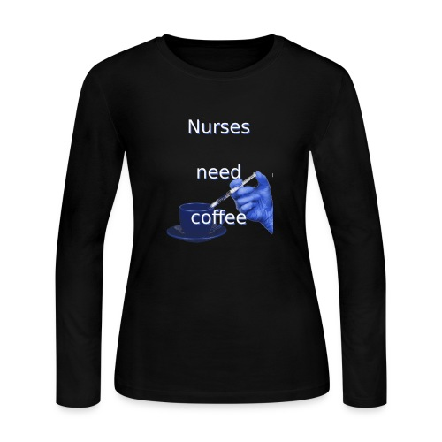 Nurses need coffee - Women's Long Sleeve Jersey T-Shirt