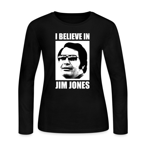 I Believe in Jim Jones - Women's Long Sleeve Jersey T-Shirt