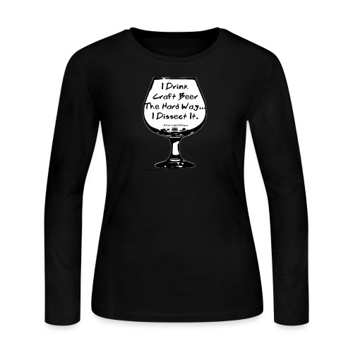 I Drink Craft Beer The Hard Way I Dissect It - Women's Long Sleeve Jersey T-Shirt