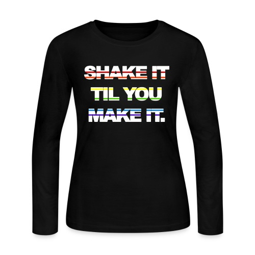 shake It Til You Make It - Women's Long Sleeve Jersey T-Shirt