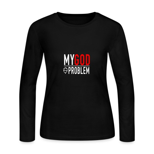 MY GOD OVER YOUR PROB - Women's Long Sleeve Jersey T-Shirt