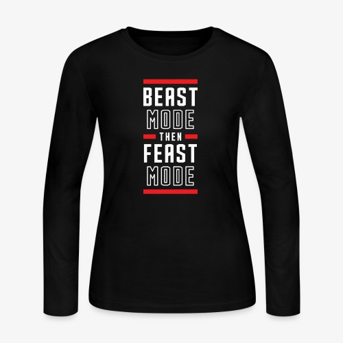 B Mode Then Feast Mode - Women's Long Sleeve Jersey T-Shirt