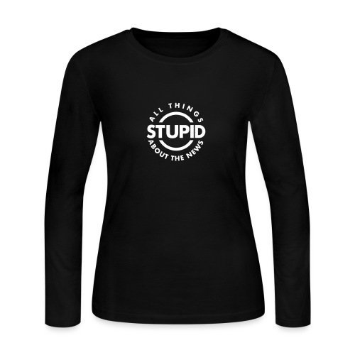 leafBuilder All Things Stupid About The News - Women's Long Sleeve Jersey T-Shirt