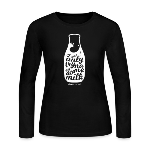 Tryna Get Some Milk - Women's Long Sleeve Jersey T-Shirt