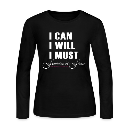 I can I will I must Feminine and Fierce - Women's Long Sleeve Jersey T-Shirt