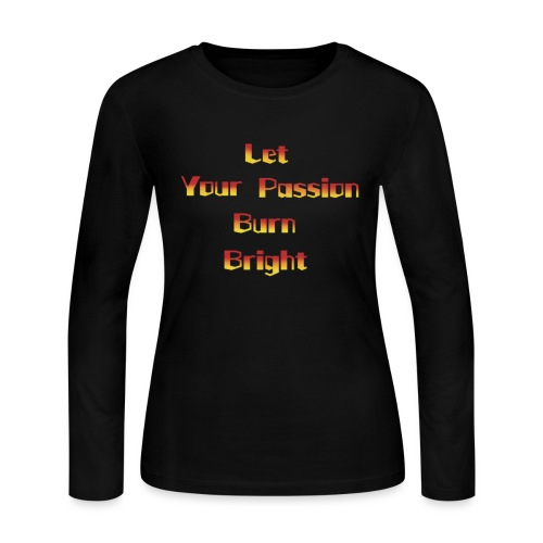 let your passion burn bright - Women's Long Sleeve T-Shirt