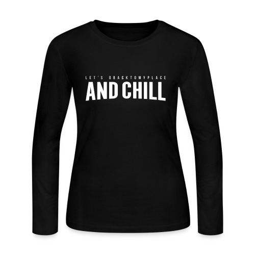 And Chill - Women's Long Sleeve Jersey T-Shirt