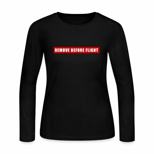 Remove Before Flight - Women's Long Sleeve Jersey T-Shirt