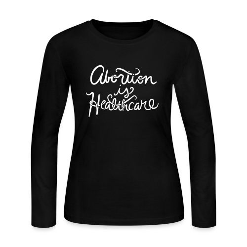 Abortion is Healthcare - Women's Long Sleeve Jersey T-Shirt