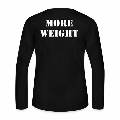 """""""More weight"""" Quote by Giles Corey in 1692. - Women's Long Sleeve Jersey T-Shirt"""