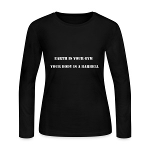 EARTH IS YOUR GYM YOUR BODY IS A BARBELL - Women's Long Sleeve Jersey T-Shirt