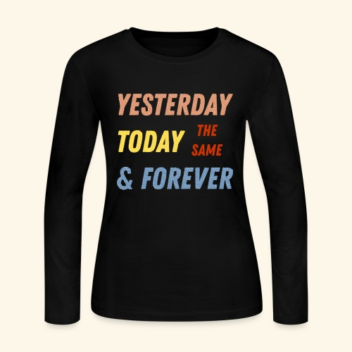 Yesterday today forever - Women's Long Sleeve Jersey T-Shirt