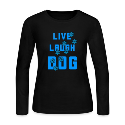 Live, Laugh, Dog - Women's Long Sleeve Jersey T-Shirt