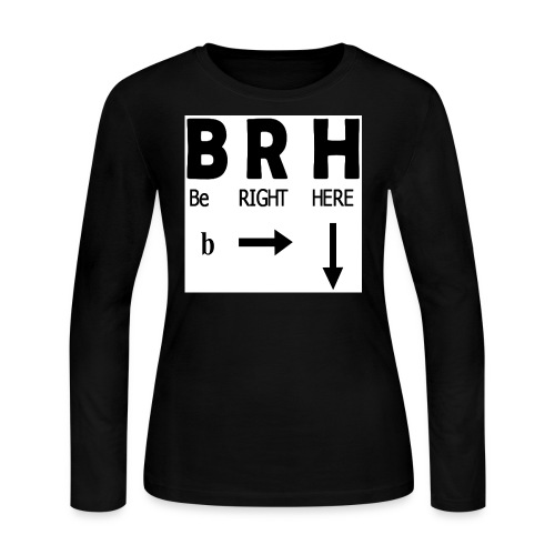Be Right Here - Women's Long Sleeve Jersey T-Shirt